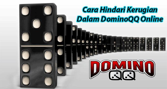 Cara Hindari Kerugian Dalam DominoQQ Online