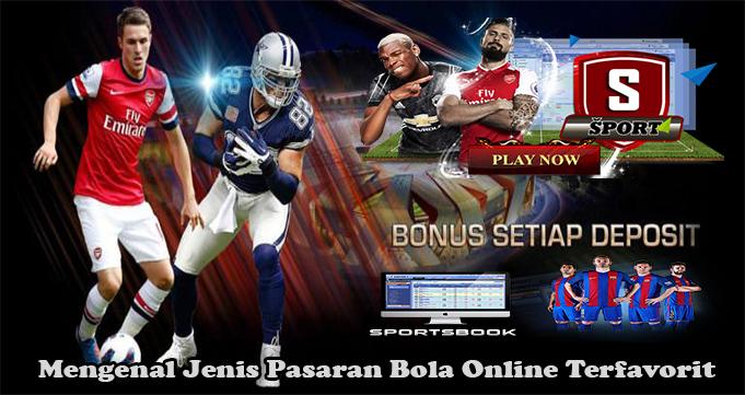 Mengenal Jenis Pasaran Bola Online Terfavorit