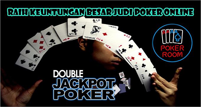 Raih Keuntungan Besar Judi Poker Online